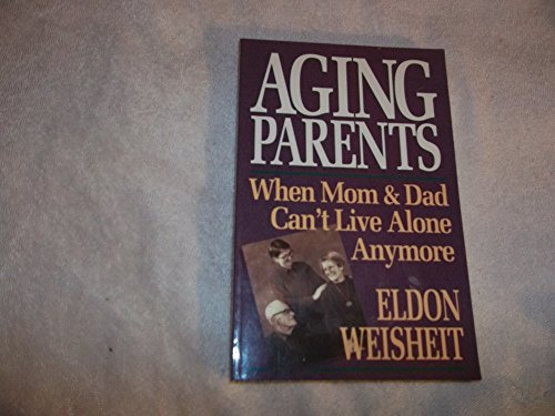 9780745926254: Aging Parents: When Mom and Dad Can't Live Alone Anymore