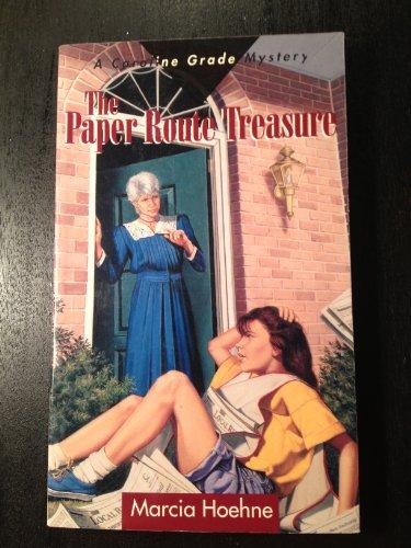 The Paper Route Treasure (The Caroline Grade Mysteries): Hoehne, Marcia; Joehne, Marcia