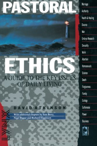 Pastoral Ethics (Lynx Textbooks): David Atkinson