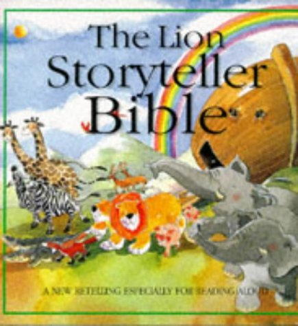 9780745929217: The Lion Storyteller Bible: A New Retelling Especially for Reading Aloud