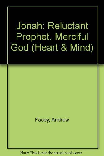 9780745932774: Jonah: Reluctant Prophet, Merciful God (Heart & Mind)