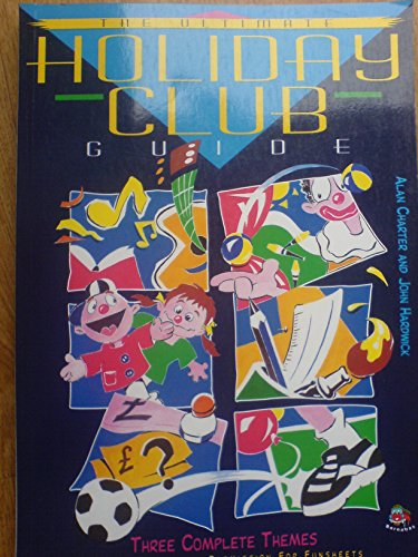The Ultimate Holiday Club Guide: Charter, Alan; Hardwick,