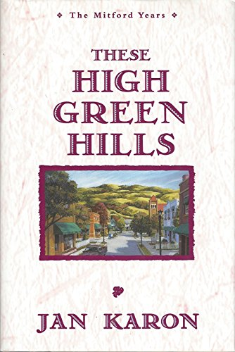 9780745933887: These High, Green Hills (Mitford Years/Jan Karon)