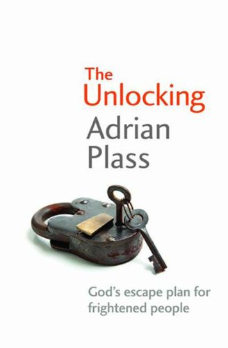 9780745935102: The Unlocking: God's escape plan for frightened people