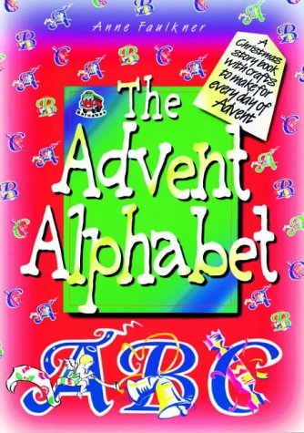 The Advent Alphabet: A Christmas Storybook with: Faulkner, Anne