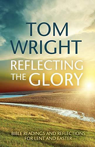 Reflecting the Glory: Wright, Tom