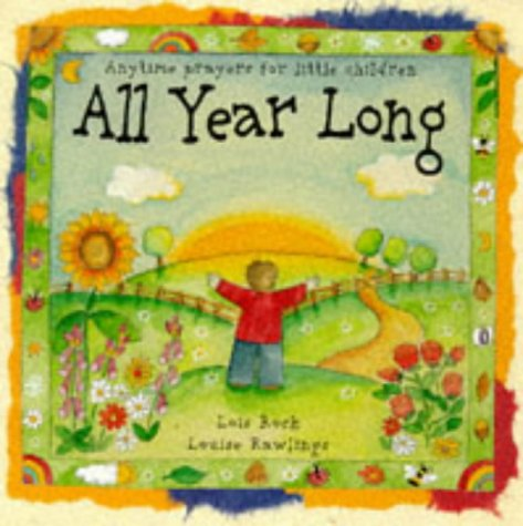 All Year Long: Anytime Prayers for Little: Rock, Lois, Rawlings,