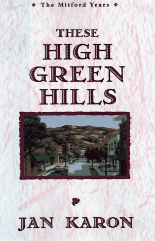 9780745937410: These High Green Hills (Karon, Jan, Mitford Years.)