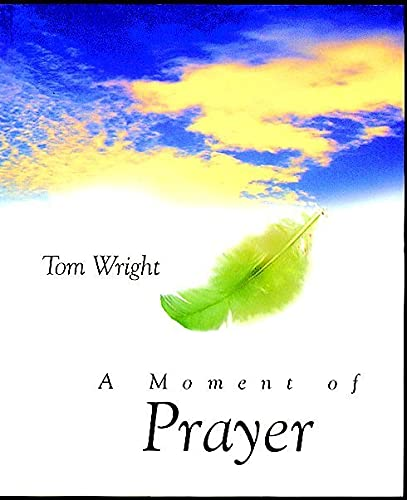 A Moment of Prayer (Moments Minis): Wright, Tom and