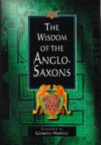 9780745938752: Wisdom of the Anglo Saxons (The Wisdom Of... Series)