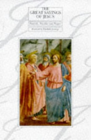 Great Sayings of Jesus: Proverbs, Parables and Prayers (Lion Classic Bible: Series 3): Lion Books