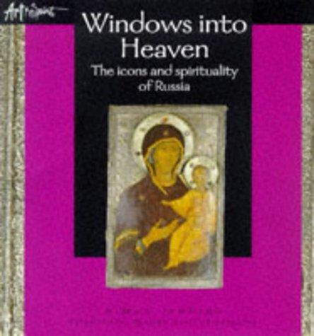 Windows into Heaven: The Icons and Spirituality of Russia: Jenkins, Simon