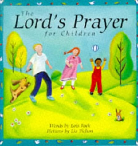 The Lord's Prayer for Children (0745939694) by Lois Rock