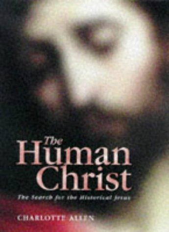 9780745940700: The Human Christ: Search for the Historical Jesus