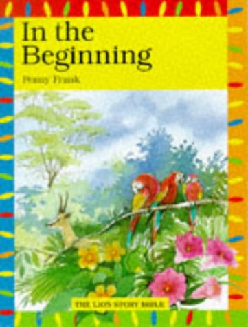 In the Beginning (Lion Story Bible): Frank, Penny