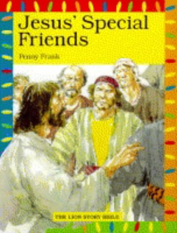 Jesus' Special Friends (The Lion Story Bible) (0745941168) by Penny Frank