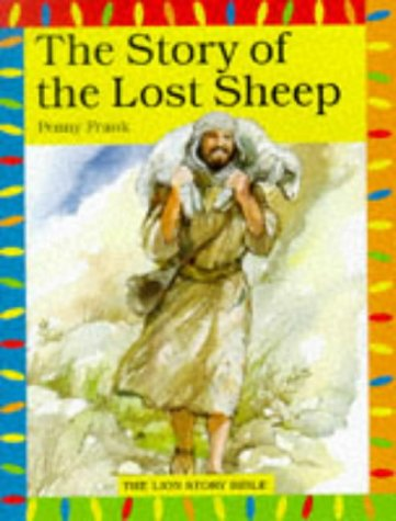 9780745941202: The Story of the Lost Sheep (The Lion Story Bible)