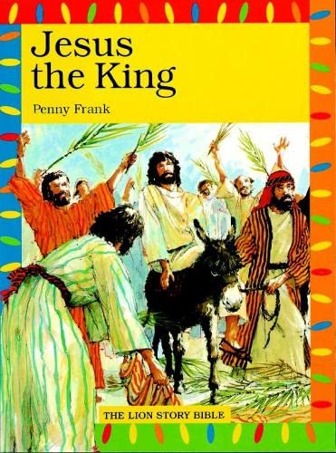 9780745941219: Jesus the King (The Lion Story Bible)