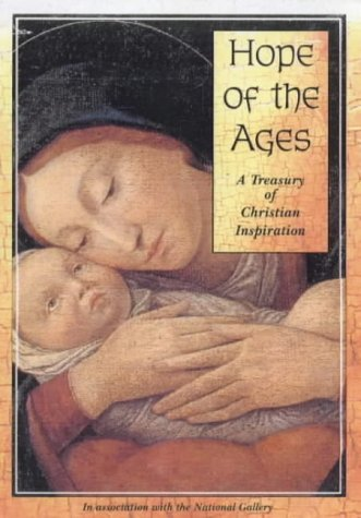 Hope of the Ages: 2000 Years of Christian Inspiration (National Gallery Series) (0745942040) by Nick Page; Sarah Medina