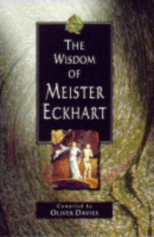 The Wisdom of Meister Eckhart (The wisdom of. series): Davies, Oliver