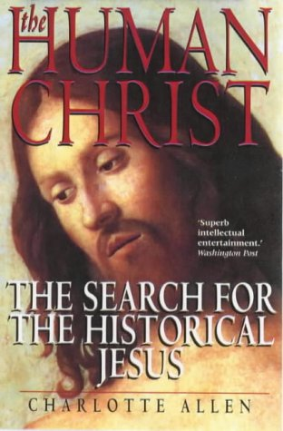 9780745942353: The Human Christ: The Search for the Historical Jesus