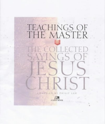 9780745942520: Teachings of the Master: The Collected Sayings of Jesus Christ
