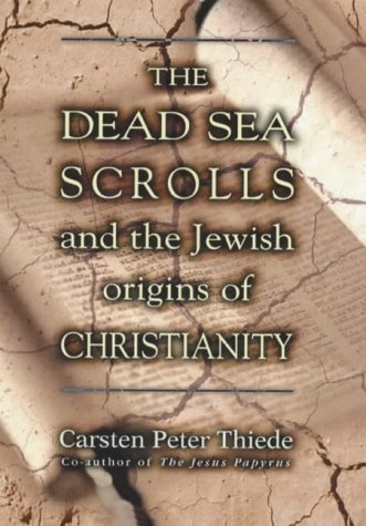 9780745942629: Dead Sea Scrolls and the Jewish Origins of Christianity