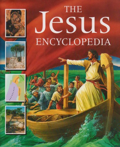 9780745945736: The Jesus Encyclopedia: An Illustrated Introduction to the Life and Times of Jesus