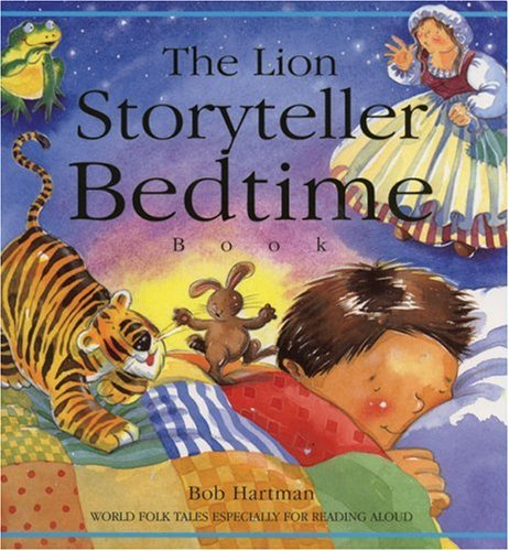 9780745946542: The Lion Storyteller Bedtime Book: World folk tales especially for reading aloud