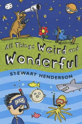 All Things Weird and Wonderful: Stewart Henderson