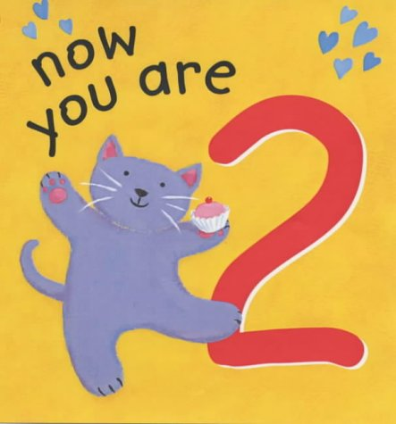Now You are 2 (Kidz birthday) (0745947271) by Lois Rock