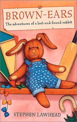 Brown-Ears: The Adventures of a Lost-And-Found Rabbit: Lawhead, Steve