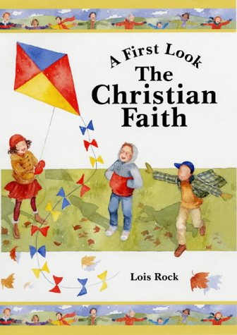 9780745947808: The Christian Faith (A First Look)