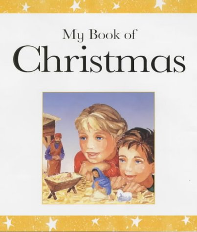 My Book of Christmas: Bible Stories and Prayers (0745948502) by Lois Rock