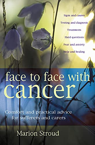Face to Face with Cancer: Comfort and Practical Advice for Sufferers and Carers (9780745948546) by Stroud, Marion