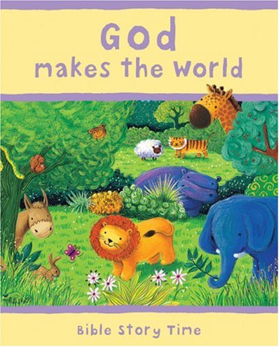 9780745948614: God Makes the World (Bible Story Time)