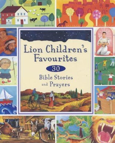 Lion Children's Favourites: 30 Bible Stories and Prayers: Lois Rock