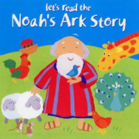 Let's Read the Noah's Ark Story (0745949053) by Lois Rock