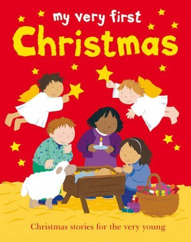 My Very First Christmas: Christmas Stories for the Very Young (0745949193) by Lois Rock
