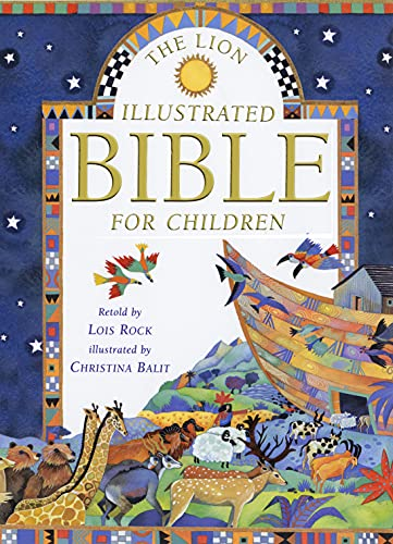 The Lion Illustrated Bible for Children: Adapter-Lois Rock; Illustrator-Christina