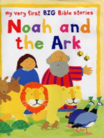 Noah and the Ark: Big Book (My Very First Big Bible Stories): Rock, Lois