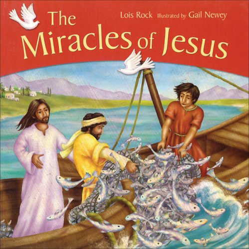 Miracles of Jesus: Lois Rock