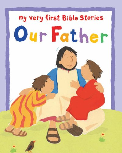 9780745949703: Our Father (My Very First Board Book)