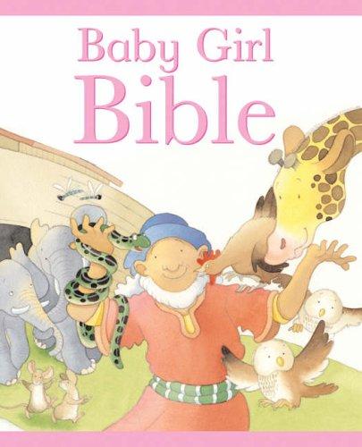 The Baby Girl Bible (Baby Bible): SARAH TOULMIN