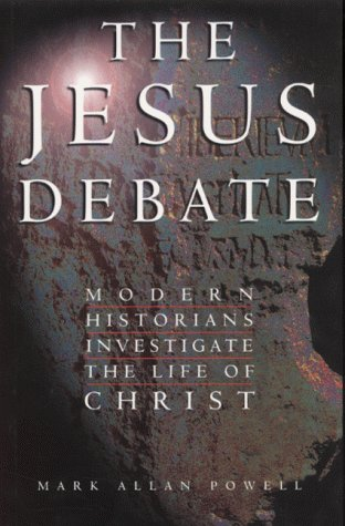 The Jesus Debate: Modern Historians Investigate the Life of Christ (9780745950136) by Powell, Mark Allan