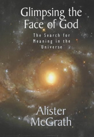 9780745950266: Glimpsing the Face of God: the Search for Meaning in the Universe