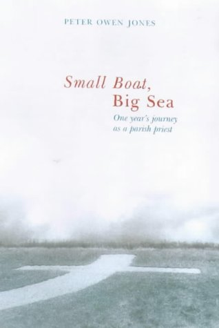 9780745950372: Small Boat, Big Sea: One Year's Journey as a Parish Priest