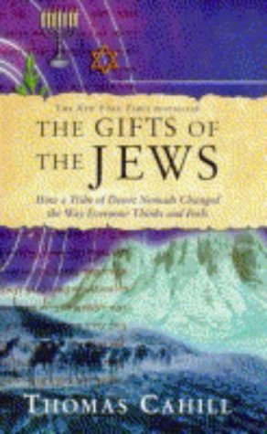 9780745950396: The Gift of the Jews: How a Tribe of Desert Nomads Changed the Way Everyone Thinks and Feels