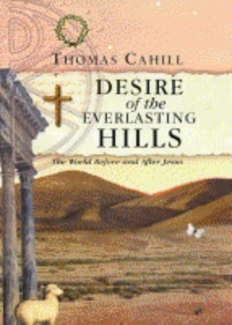 9780745950433: Desire of the Everlasting Hills: The World Before and After Jesus
