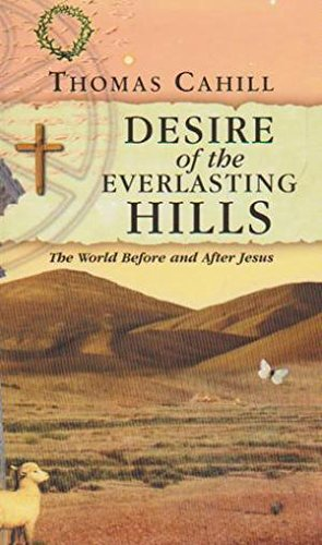 9780745950440: Desire of the Everlasting Hills The world Before and After Jesus